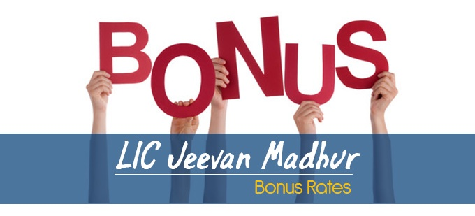 LIC Jeevan Madhur Plan-182 Bonus Rates. Calculate returns & Maturity Value