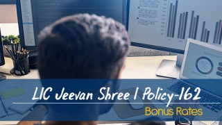 LIC Jeevan Shree I Policy-162 Bonus Rates. Calculate returns & Maturity Value