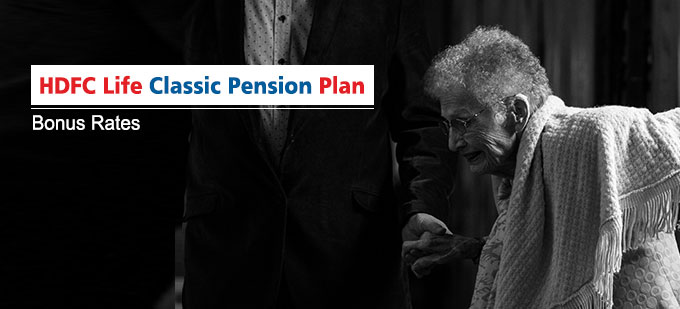 HDFC Life Classic Pension Insurance Plan Bonus Rates. Calculate returns & Maturity Value