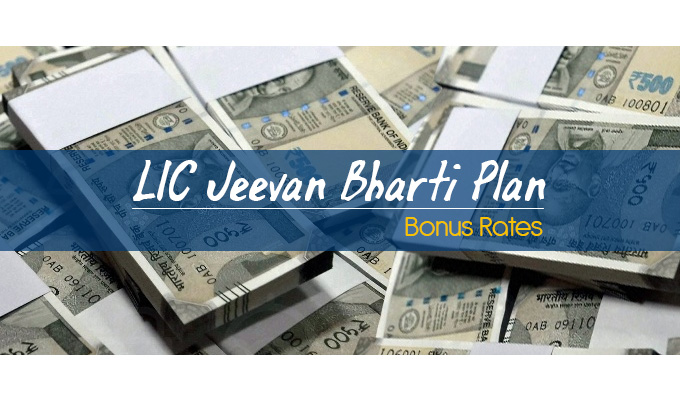 LIC Jeevan Bharati Bonus Rates - Plan No. 192. Know the Maturity Value