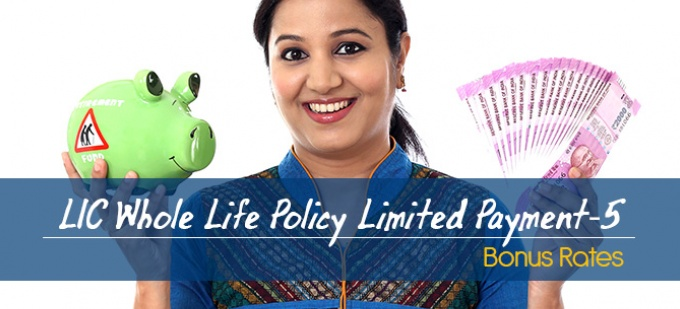 LIC Whole Life Policy Limited Payment - Plan No. 5. Bonus Rates. Know the Maturity Value