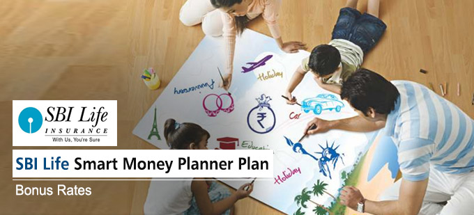 SBI Life Smart Money Planner Plan Bonus Rates. Calculate returns & Maturity Value