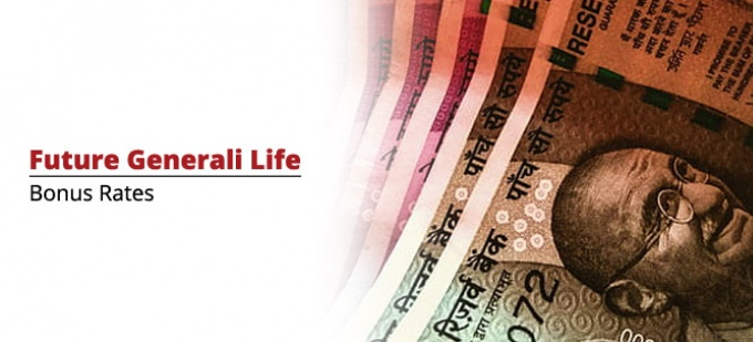 Bonus rate of Future Generali Life plans. Check bonus values for all Future Generali Life policies