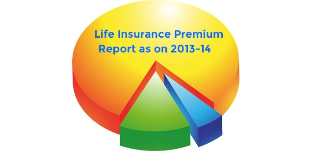 LIFE INSURANCE PREMIUM REPORT AS ON 2013-14