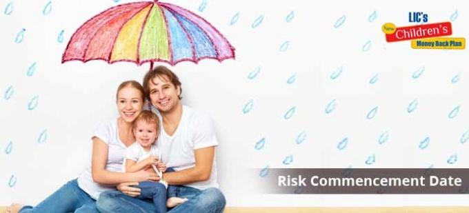 Risk Commencement Date in LIC New Children's Money Back Plan