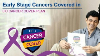 Early Stage Cancers covered in LIC Cancer Cover Plan