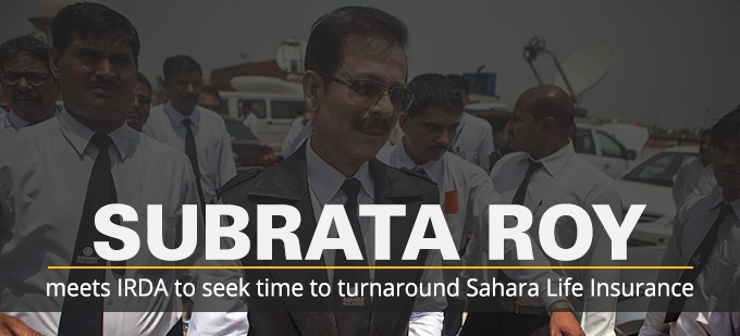 Subrata Roy meets IRDA to seek time to turnaround Sahara Life Insurance