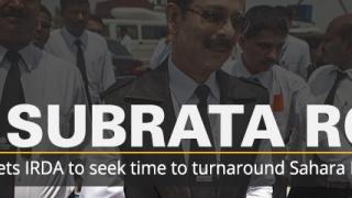 Subrata Roy meets IRDA to seek time to turnaround Sahara Life Insurance